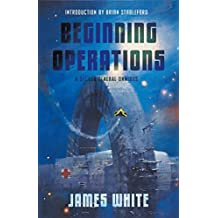 Beginning Operations: A Sector General Omnibus: Hospital Station, Star Surgeon, Major Operation (English Edition)