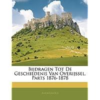 Bijdragen Tot de Geschiedenis Van Overijssel, Parts 1876-1878