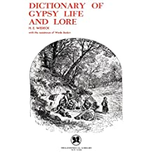Dictionary of Gypsy Life and Lore (English Edition)