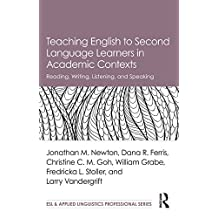 Teaching English to Second Language Learners in Academic Contexts: Reading, Writing, Listening, and Speaking (ESL & Applied Linguistics Professional Series) (English Edition)