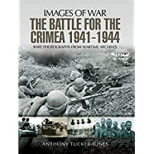The Battle for Crimea, 1941–1944 (Images of War) (English Edition)