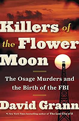 Killers of the Flower Moon: The Osage Murders and the Birth of the FBI.pdf