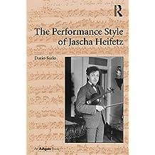 The Performance Style of Jascha Heifetz (English Edition)