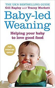 """Baby-led Weaning: Helping Your Baby to Love Good Food (English Edition)"",作者:[Gill Rapley]"