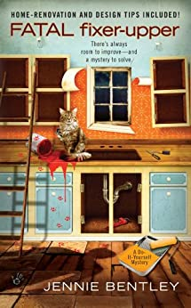 """""""Fatal Fixer-Upper (A Do-It-Yourself Mystery Book 1) (English Edition)"""",作者:[Bentley, Jennie]"""