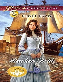"""Mistaken Bride (Mills & Boon Love Inspired Historical) (Irish Brides, Book 2) (English Edition)"",作者:[Ryan, Renee]"