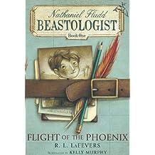 Flight of the Phoenix (Nathaniel Fludd, Beastologist Book 1) (English Edition)