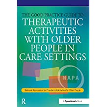 The Good Practice Guide to Therapeutic Activities with Older People in Care Settings (Speechmark Editions) (English Edition)
