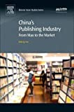 China's Publishing Industry: From Mao to the Market (平装) [Pre-order 15-09-2018]
