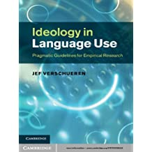 Ideology in Language Use: Pragmatic Guidelines for Empirical Research (English Edition)
