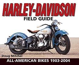 """Harley-Davidson Field Guide: All-American Bikes 1903-2004 (English Edition)"",作者:[Doug Mitchel]"