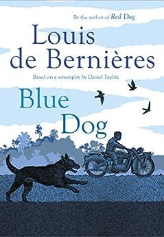 """""""Blue Dog (English Edition)"""",作者:[de Bernieres, Louis]"""