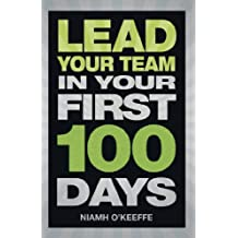 Lead Your Team in Your First 100 Days (Financial Times Series) (English Edition)