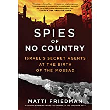 Spies of No Country: Israel's Secret Agents at the Birth of the Mossad (English Edition)
