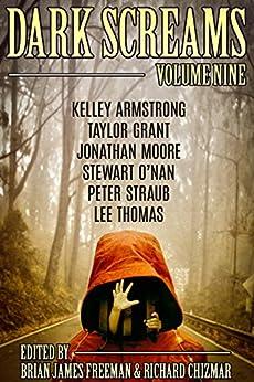 """Dark Screams: Volume Nine (English Edition)"",作者:[Armstrong, Kelley, O'Nan, Stewart, Straub, Peter]"