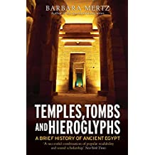 Temples, Tombs and Hieroglyphs, A Brief History of Ancient Egypt (Brief Histories) (English Edition)