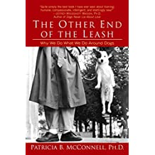 The Other End of the Leash: Why We Do What We Do Around Dogs (English Edition)