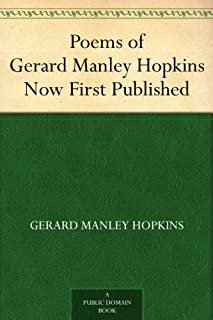 Poems of Gerard Manley Hopkins Now First Published (English Edition)
