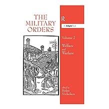 The Military Orders Volume II: Welfare and Warfare (English Edition)