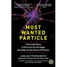Most Wanted Particle: The Inside Story of the Hunt for the Higgs, the Heart of the Future of Physics (English Edition)