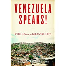 Venezuela Speaks!: Voices from the Grassroots (English Edition)