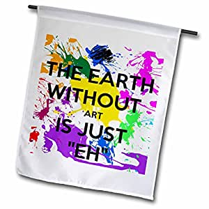 FL _ 159623 evadane – 趣语 – THE EARTH without ART IS Just EH – 旗帜 18 x 27""