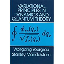 Variational Principles in Dynamics and Quantum Theory (Dover Books on Physics) (English Edition)