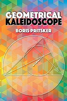 """Geometrical Kaleidoscope (Dover Books on Mathematics) (English Edition)"",作者:[Pritsker, Boris]"