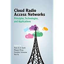Cloud Radio Access Networks: Principles, Technologies, and Applications (English Edition)