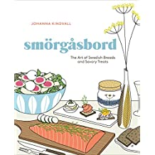 Smorgasbord: The Art of Swedish Breads and Savory Treats: A Cookbook (English Edition)