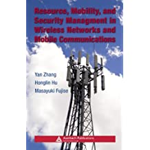 Resource, Mobility, and Security Management in Wireless Networks and Mobile Communications (English Edition)