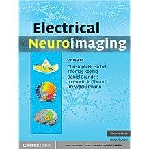 Electrical Neuroimaging (Cambridge Medicine (Hardcover)) (English Edition)