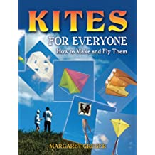 Kites for Everyone: How to Make and Fly Them (English Edition)