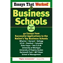 Essays That Worked for Business Schools (Revised): 40 Essays from Successful Applications to the Nation's Top Business Schools (English Edition)