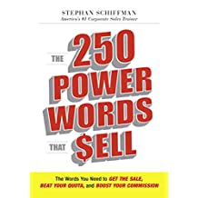 The 250 Power Words That Sell: The Words You Need to Get the Sale, Beat Your Quota, and Boost Your Commission (English Edition)