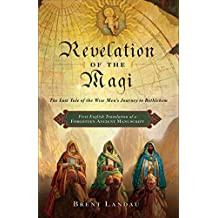 Revelation of the Magi: The Lost Tale of the Wise Men's Journey to Bethlehem (English Edition)