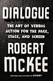 """""""Dialogue: The Art of Verbal Action for Page, Stage, and Screen (English Edition)"""",作者:[Robert Mckee]"""