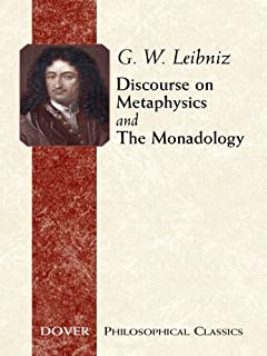 Discourse on Metaphysics and The Monadology (Dover Philosophical Classics) (English Edition)