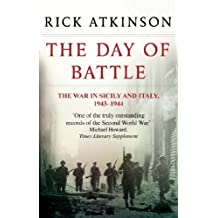 The Day Of Battle: The War in Sicily and Italy 1943-44 (Liberation Trilogy Book 2) (English Edition)