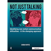Not Just Talking: Identifying Non-Verbal Communication Difficulties - A Life Changing Approach (Speechmark Practical Therapy Resource) (English Edition)