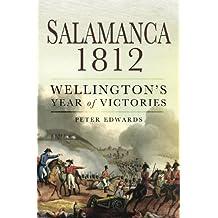 Salamanca 1812: Wellington's Year of Victories (English Edition)