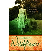 Wildflower: The Extraordinary Life and Mysterious Murder of Joan Root (English Edition)