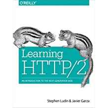 Learning HTTP/2: A Practical Guide for Beginners (English Edition)