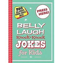 Belly Laugh Knock-Knock Jokes for Kids: 350 Hilarious Knock-Knock Jokes (English Edition)