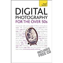 Digital Photography For The Over 50s: Teach Yourself (English Edition)