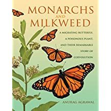 Monarchs and Milkweed: A Migrating Butterfly, a Poisonous Plant, and Their Remarkable Story of Coevolution (English Edition)