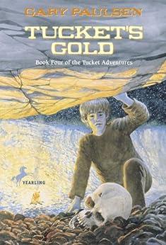 """Tucket's Gold (The Francis Tucket Adventures Book 4) (English Edition)"",作者:[Paulsen, Gary]"