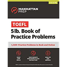 TOEFL 5lb Book of Practice Problems: Online + Book (Manhattan Prep 5 lb Series) (English Edition)
