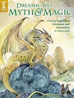 """""""DreamScapes Myth & Magic: Create Legendary Creatures and Characters in Watercolor (English Edition)"""",作者:[Stephanie Pui-Mun Law]"""