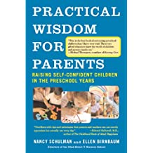 Practical Wisdom for Parents: Raising Self-Confident Children in the Preschool Years (English Edition)